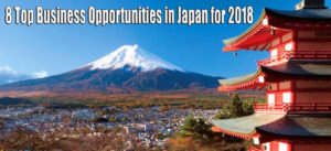 8 Top Business Opportunities in Japan for 2018