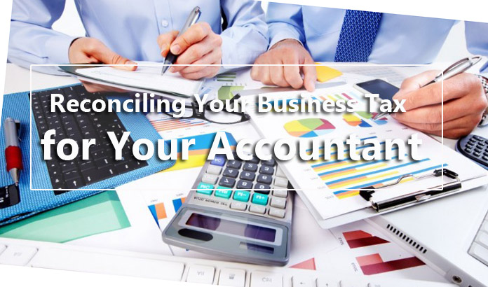Reconciling Your Business Tax for Your Accountant