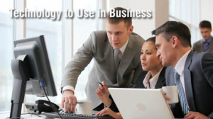 An Introduction of Technology to Use in Business