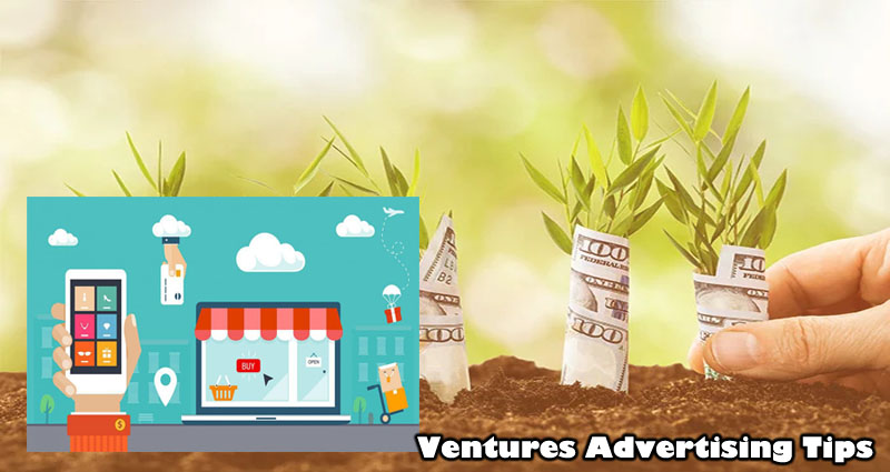 Ventures Advertising Tips – Build Your Ventures Business Quick, Even when You happen to be On A Budget
